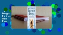 Full version  Doctor Dogs: How Our Best Friends Are Becoming Our Best Medicine  For Kindle