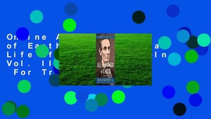 Online All the Powers of Earth: The Political Life of Abraham Lincoln Vol. III, 1856-1860  For Trial