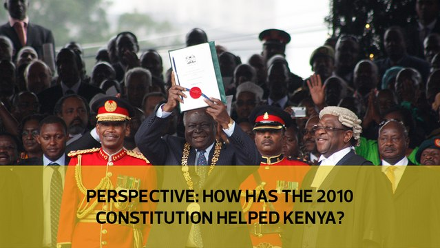 Perspective: How has the 2010 Constitution helped Kenya?