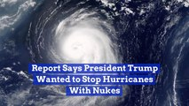 It's Time To Nuke Hurricanes