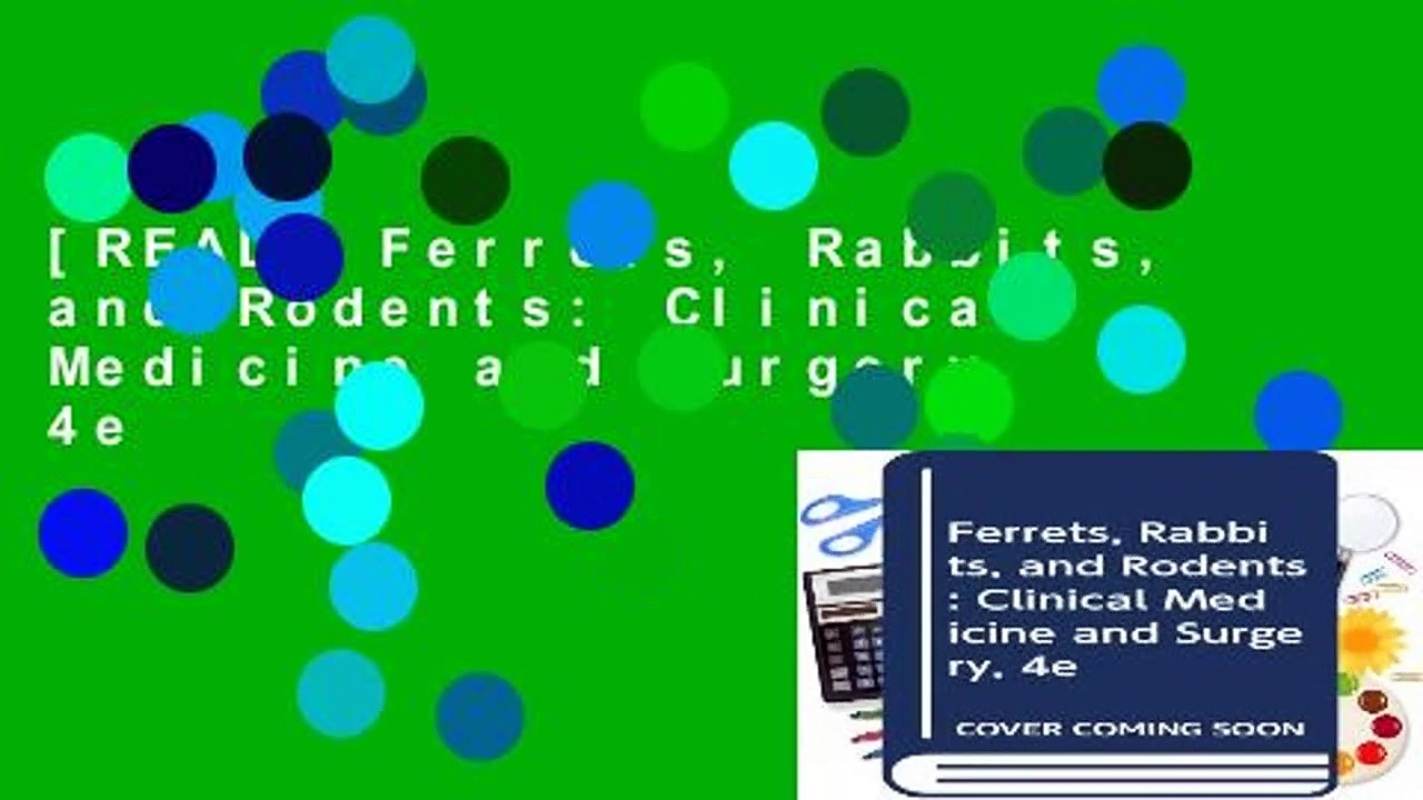 [READ] Ferrets, Rabbits, and Rodents: Clinical Medicine and Surgery, 4e