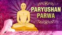 What Is Paryushan Parva?   Meaning And Significance Of Paryushan Parva
