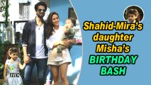 Shahid- Mira's daughter Misha's BIRTHDAY BASH