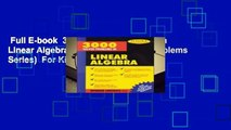Full E-book  3,000 Solved Problems in Linear Algebra (Schaum s Solved Problems Series)  For Kindle