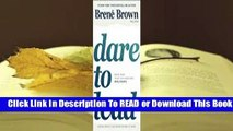 [Read] Dare to Lead: Brave Work. Tough Conversations. Whole Hearts.  For Free
