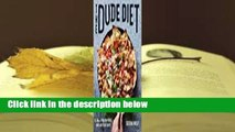 Full E-book  The Dude Diet: Clean(ish) Food for People Who Like to Eat Dirty  Best Sellers Rank :
