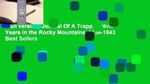 Full version  Journal Of A Trapper: Nine Years in the Rocky Mountains, 1834-1843  Best Sellers