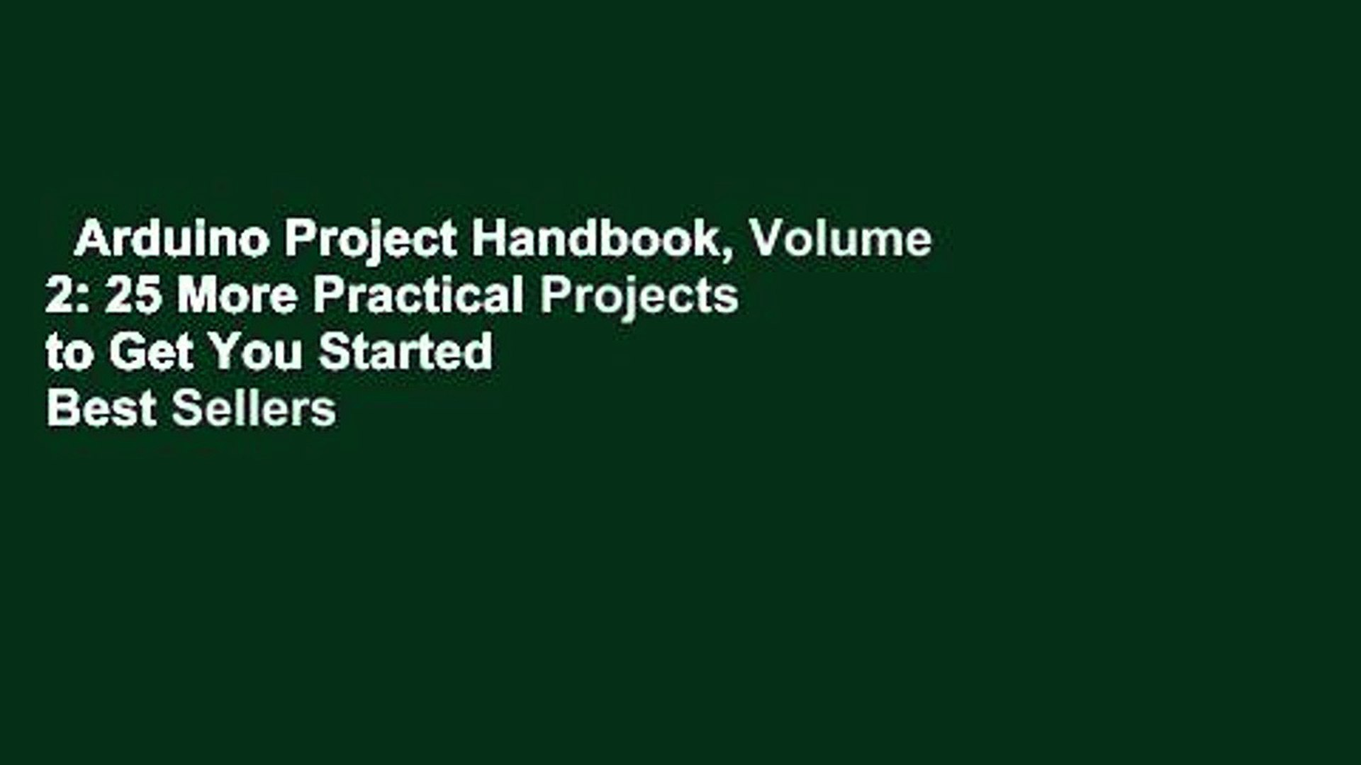 Arduino Project Handbook 25 Practical Projects to Get You Started