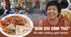 """Gánh Bún Ziu """"Căm Thù"""" vẹn nguyên hương vị 30 năm ở chốn Hà Thành"""