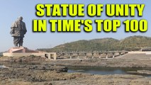 TIME's world's greatest places 2019, Statue of Unity | Oneindia News