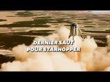 Le vol superbe de Starhopper, la navette de SpaceX qui servira à aller sur Mars