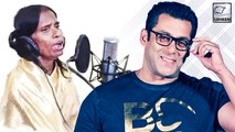 Salman Khan Gives A HUGE GIFT To Singing Sensation Ranu Mondal