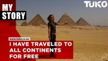 She has traveled to all continents for free