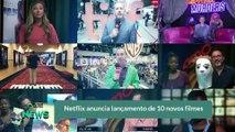 Netflix anuncia lançamento de 10 novos filmes