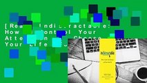 [Read] Indistractable: How to Control Your Attention and Choose Your Life  For Trial