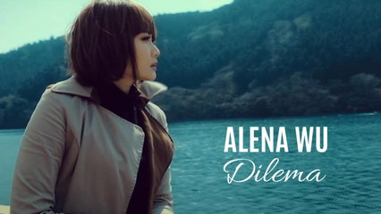 Alena Wu - Dilema - Official Video