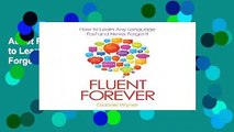 About For Books  Fluent Forever: How to Learn Any Language Fast and Never Forget It Complete
