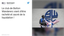 Football : Angleterre: au bord de la liquidation, les Bolton Wanderers rachetés