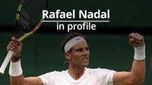 Rafael Nadal: In profile
