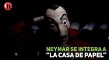"""Neymar se integra a """"La Casa de Papel"""""""