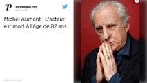 Mort du comédien Michel Aumont à 82 ans