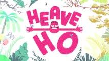 Heave Ho - Bande-annonce de lancement