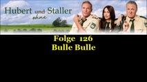 Hubert ohne Staller (126) Bulle Bulle