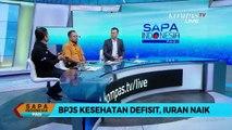Dialog – BPJS Kesehatan Defisit, Iuran Naik (1)