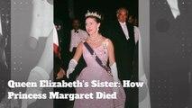 Queen Elizabeth's Sister: How Did Princess Margaret Die?