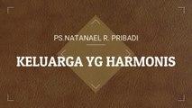 (SERMON) Keluarga yg Harmonis - Ps Natanael Pribadi