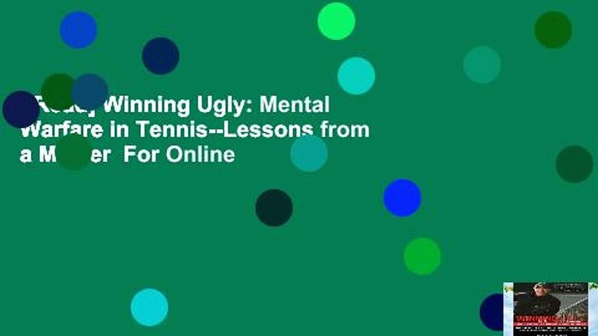 [Read] Winning Ugly: Mental Warfare in Tennis--Lessons from a Master  For Online
