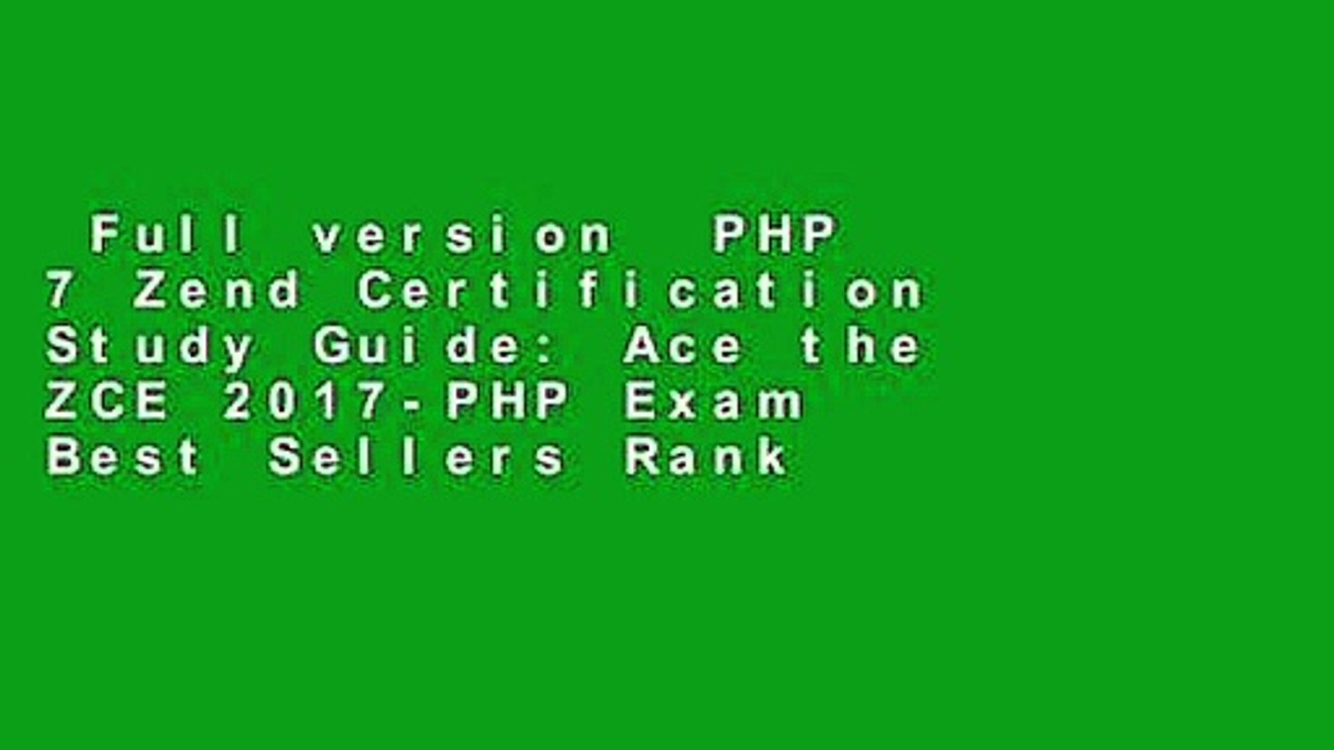 Full version  PHP 7 Zend Certification Study Guide: Ace the ZCE 2017-PHP Exam  Best Sellers Rank