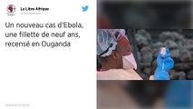 Ouganda : Un enfant de 9 ans positif au virus d'Ebola
