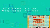 Full E-book  All Our Wrong Todays  For Free