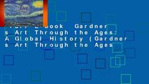 Full E-book  Gardner s Art Through the Ages: A Global History (Gardner s Art Through the Ages