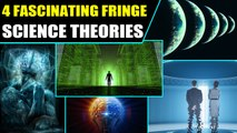 4 fascinating Fringe Science theories that will blow your mind | Oneindia News