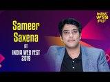 Sameer Saxena speaks at India Web Fest 2019