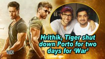 Hrithik, Tiger shut down Porto for two days for 'War'