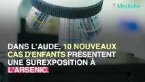 Dix nouveaux enfants surexposés à l'arsenic dans l'Aude