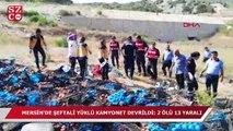 Tarım işçilerini taşıyan kamyonet devrildi! 2 ölü 13 yaralı