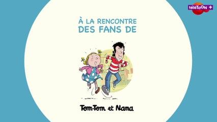 A la rencontre des fans de Tom-Tom et Nana