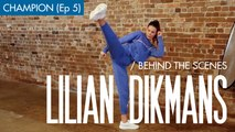 Lilian Dikmans - Behind the Scenes 5: Champion