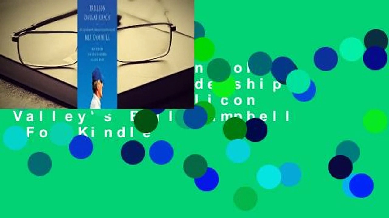 Online Trillion Dollar Coach: The Leadership Playbook of Silicon Valley's Bill Campbell  For Kindle