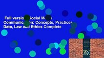 Full version  Social Media Communication: Concepts, Practices, Data, Law and Ethics Complete