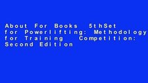About For Books  5thSet for Powerlifting: Methodology for Training   Competition: Second Edition