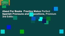 About For Books  Practice Makes Perfect Spanish Pronouns and Prepositions, Premium 3rd Edition