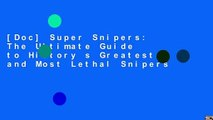 [Doc] Super Snipers: The Ultimate Guide to History s Greatest and Most Lethal Snipers
