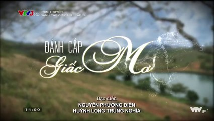 Đánh Cấp Giấc Mơ Tập 26 Phim Việt Nam