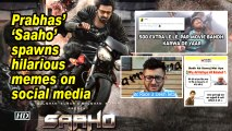 Prabhas' 'Saaho' spawns hilarious memes on social media
