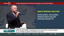 Cumhurbaşkanı Erdoğan balık sezonunu açıyor